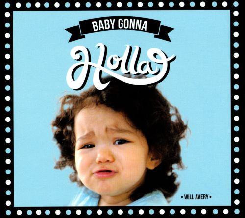 Baby Gonna Holla