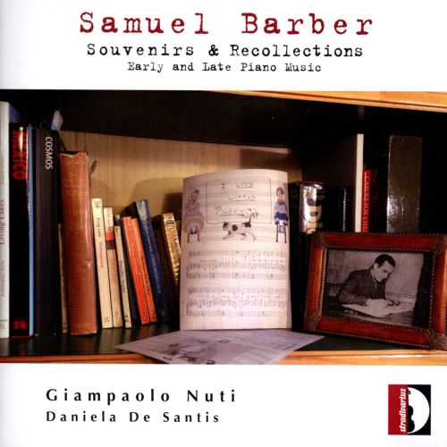 Samuel Barber: Souvenirs & Recollections