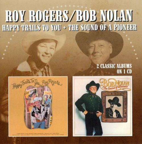 Happy Trails to You/The Sound of a Pioneer