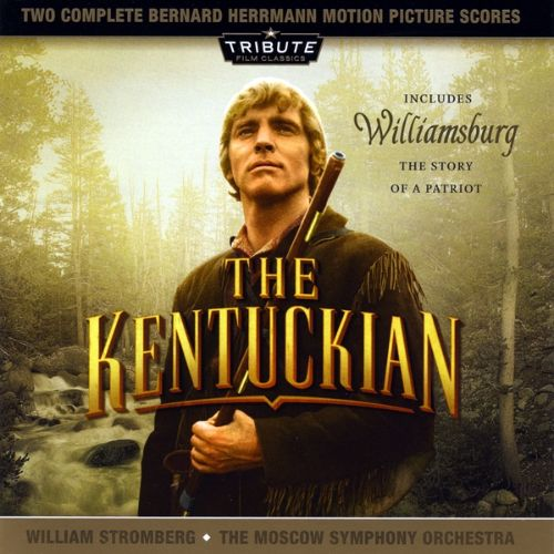 The Complete Bernard Herrmann Motion Picture Score: The Kentuckian; Williamsburg - Story of a Patriot