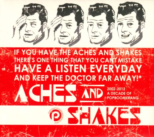 Aches And Shakes: 2002-2012 A Decade of Popboomerang