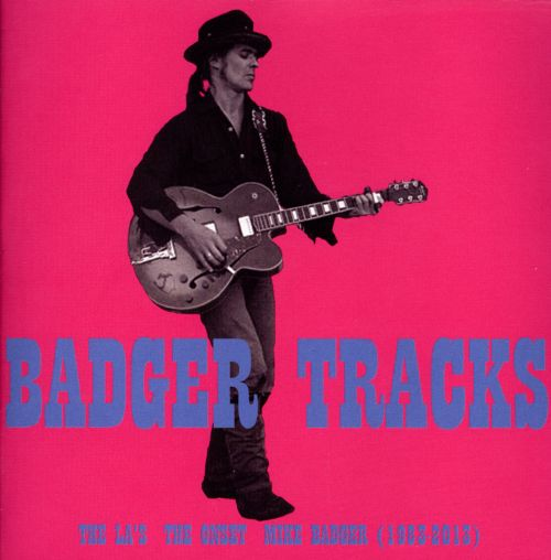 Badger Tracks: The La's, The Onset, Mike Badger (1983-2013)