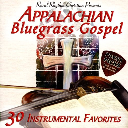 Appalachian Bluegrass Gospel: 30 Instrumental Favorites