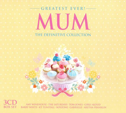 Greatest Ever Mum: The Definitive Collection