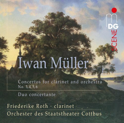 Müller: Concertos for Clarinet and Orchestra Nos. 3, 4, 5 & 6; Duo concertante