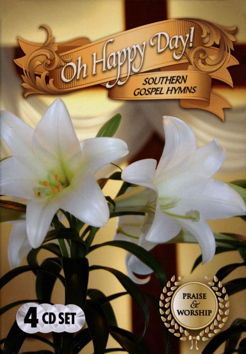 Oh Happy Day!: Southern Gospel Hymns