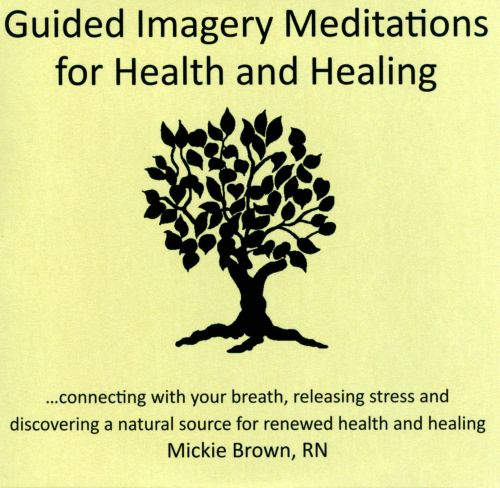 Guided Imagery Meditations For Health and Healing