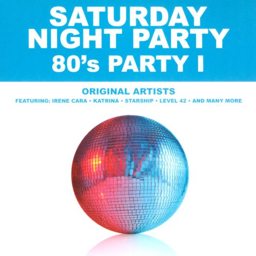 Saturday Night Party: '80s Party, Vol. 1