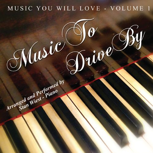 Music You Will Love: Music to Drive By