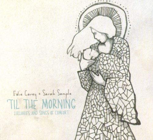 'Til the Morning: Lullabies and Songs of Comfort