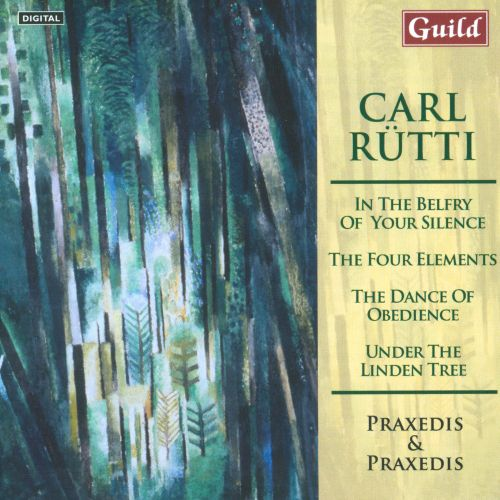 Carl Rutti: In the Belfry of Your Silence; The Four Elements, The Dance of Obedience