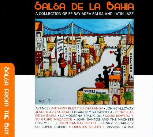 Salsa De La Bahia, Vol. 1: A Collection Of SF Bay Area Salsa And Latin Jazz