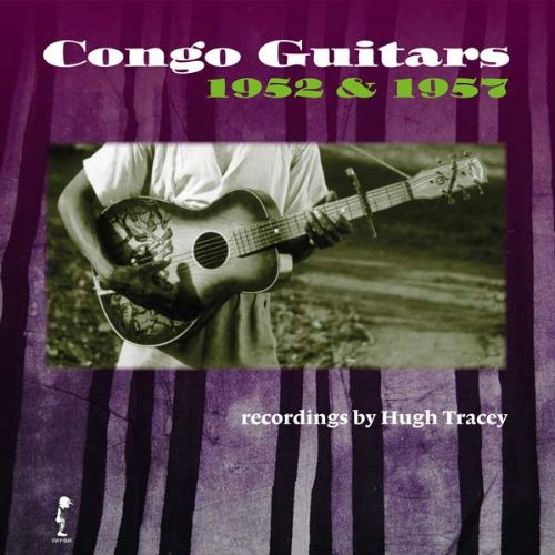 Congo Guitars, 1952 & 1957: Recordings by Hugh Tracey