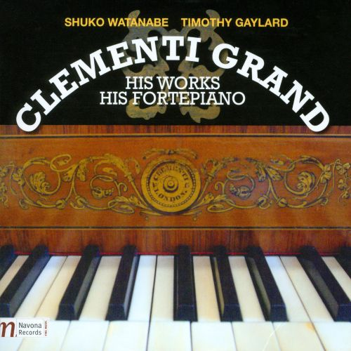 Clementi Grand: His Works, His Fortepiano