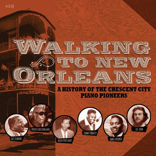 Walking to New Orleans: A History of the Crescent City Piano Pioneers