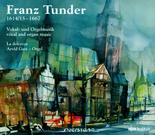Franz Tunder: Vocal and Organ Music