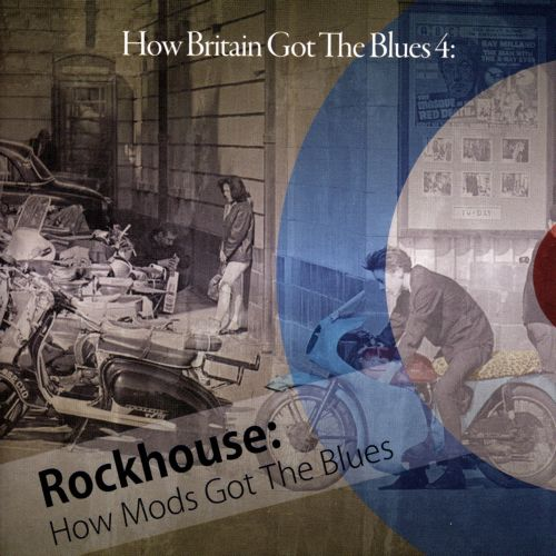 How Britain Got the Blues, Vol. 4: How Mods Got the Blues