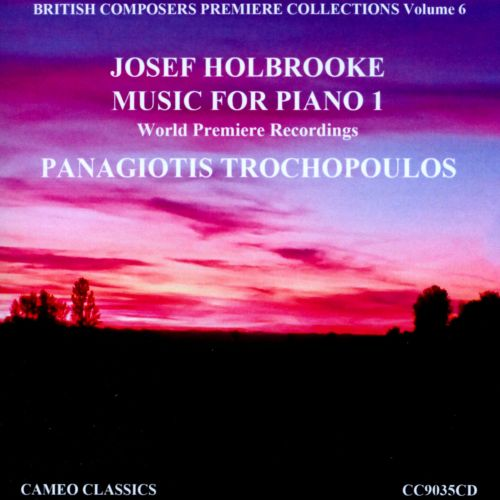 Josef Holbrooke: Music for Piano, Vol. 1