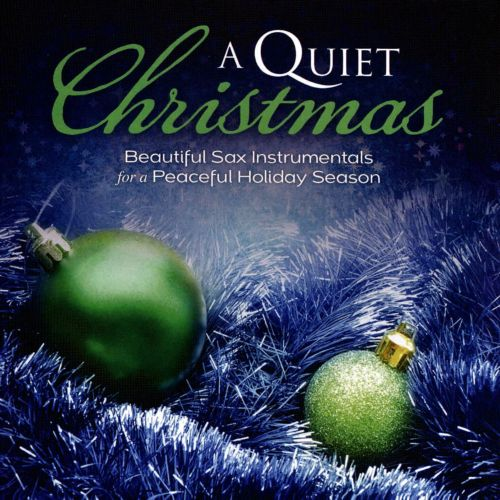A  Quiet Christmas: Beautiful Sax Instrumentals For a Peaceful Holiday Season