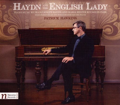 Haydn and the English Lady: Piano Music by Franz Joseph Haydn and Maria Hester Reynolds Park