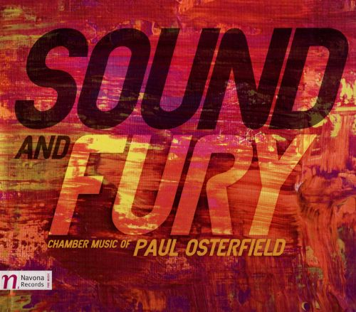 Sound and Fury: Chamber Music of Paul Osterfield
