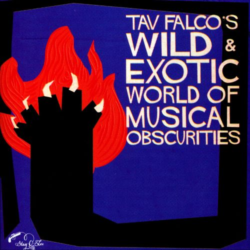 Tav Falco's Wild & Exotic World of Musical Obscurities