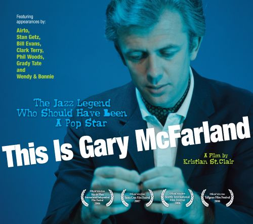 This Is Gary McFarland: The Jazz Legend Who Should Have Been a Pop Star