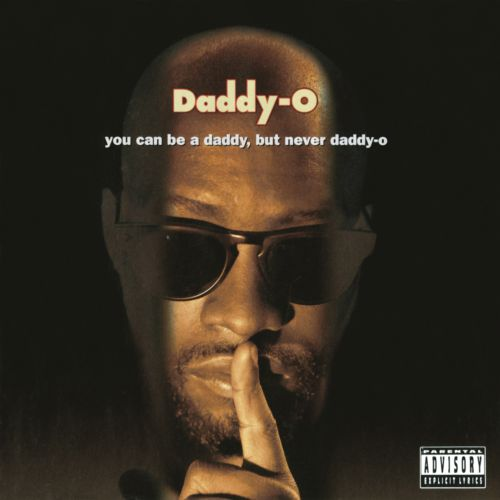 You Can Be a Daddy, But Never Daddy-O