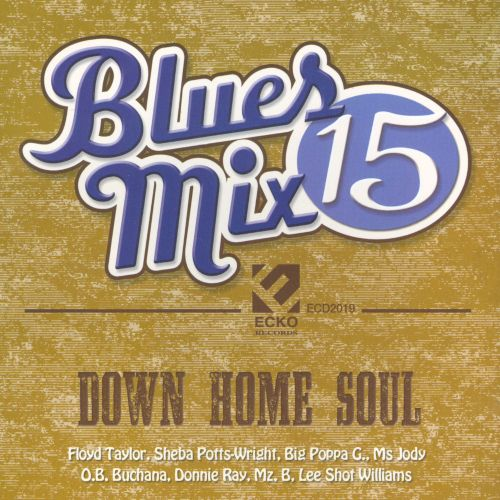 Blues Mix, Vol. 15: Down Home Soul