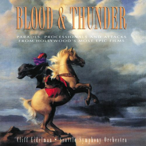 Blood & Thunder [Parades, Processionals And Attacks From Hollywood's Most Epic Films]