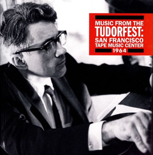 Music from the Tudorfest: San Francisco Tape Music Center, 1964