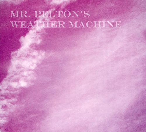 Mr. Pelton's Weather Machine