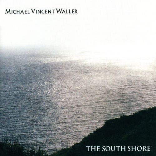 Michael Vincent Waller: The South Shore