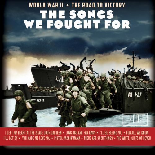 Songs We Fought For: World War II - The Road to Victory