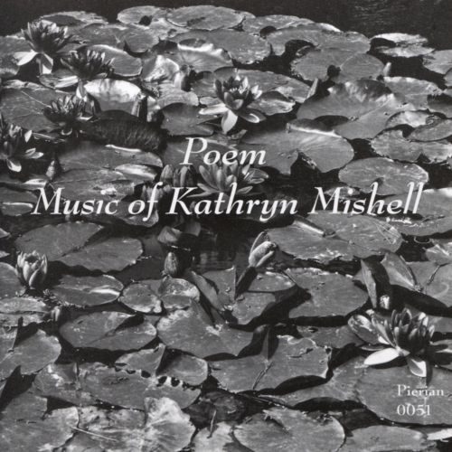 Poem: Music of Kathryn Mishell