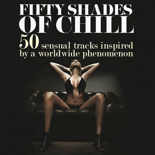 Fifty Shades of Chill