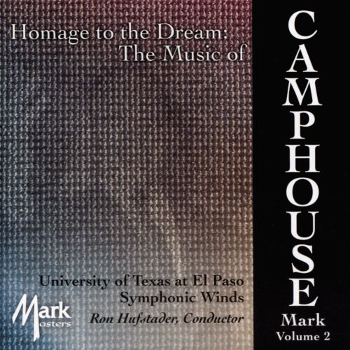 Homage to the Dream: The Music of Mark Camphouse, Vol. 2