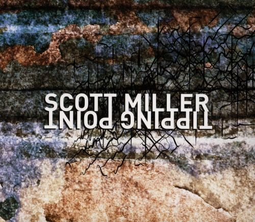Scott Miller: Tipping Point