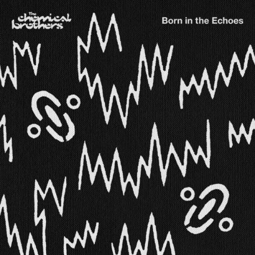 Born in the echoes / The Chemical Brothers.