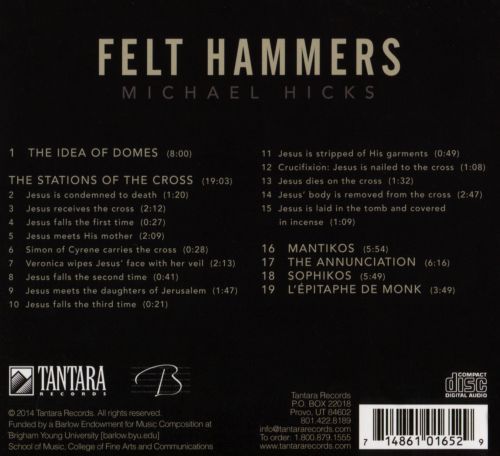 Felt Hammers: Michael Hicks - The Complete Solo Piano Works, 1982-2010