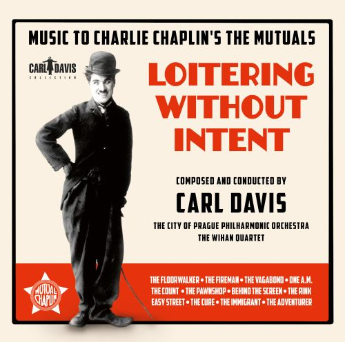 Loitering Without Intent: Music for Chaplin's Mutual Films, 1916-1917