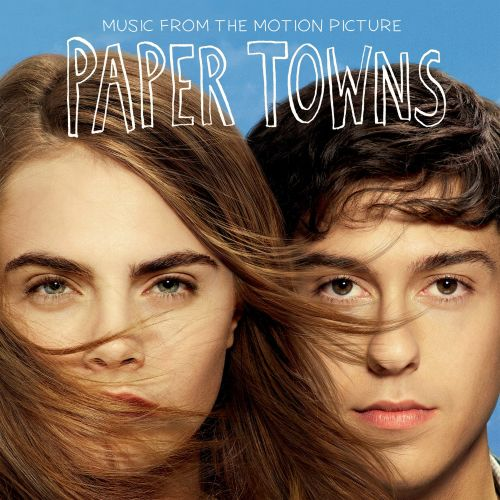 Paper Towns [Music from the Motion Picture]