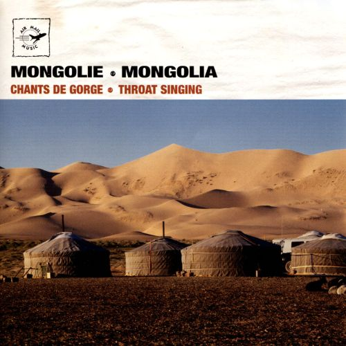Mongolia: Throat Singing