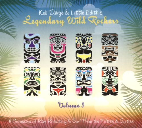 Keb Darge and Little Edith's Legendary Wild Rockers, Vol. 5