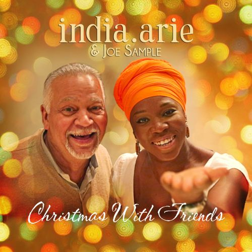Christmas with Friends - India.Arie,Joe Sample | Songs, Reviews ...