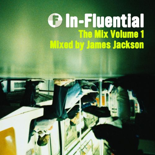 In-Fluential: The Mix, Vol. 1: Mixed by James Jackson