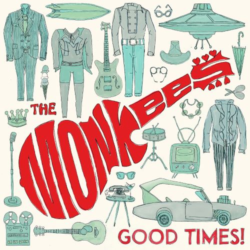Good times! / The Monkees.