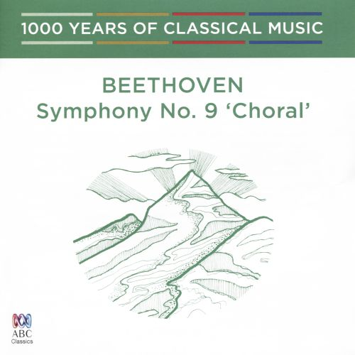 1000 Years of Classical Music, Vol. 30: The Classical Era - Beethoven: Symphony No. 9