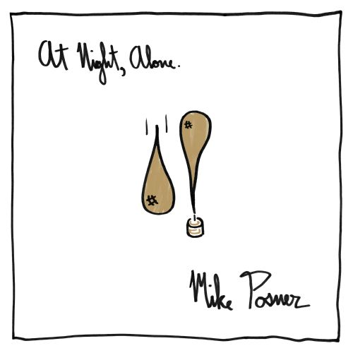 At night, alone. / Mike Posner.
