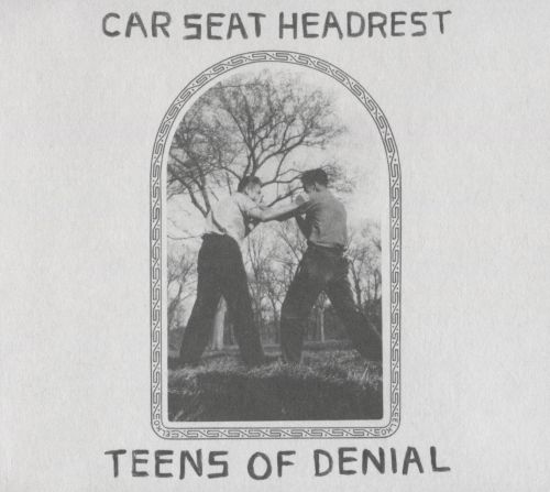 Teens of denial / Car Seat Headrest.